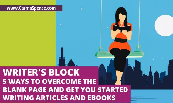 Writer's Block - 5 Ways To Overcome the Blank Page and Get You Started Writing Articles and Ebooks