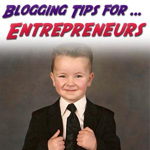Blogging Tips for Entrepreneurs