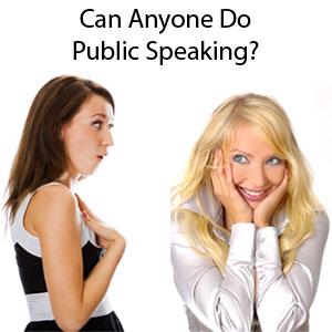 can anyone speak in public?