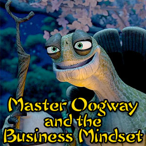 Master Oogway and the Business Mindset - CARMA Spence