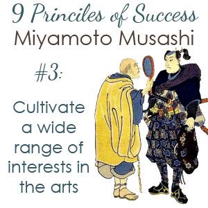 Miyamoto Musashi, principle 3