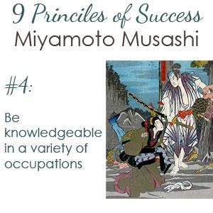 Miyamoto Musashi, principle 4