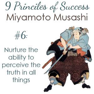 Miyamoto Musashi, principle 6