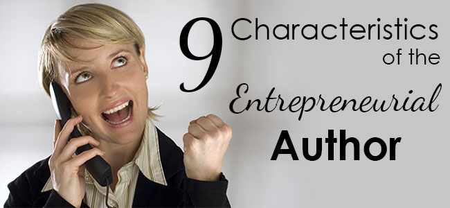 9 characteristics of the entreprenurial author