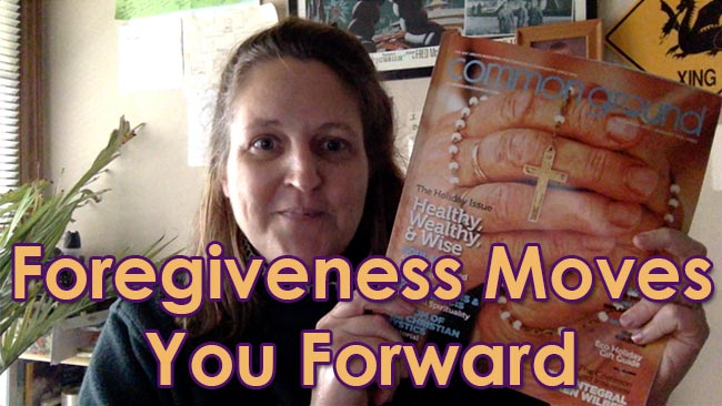 Forgiveness moves you forward