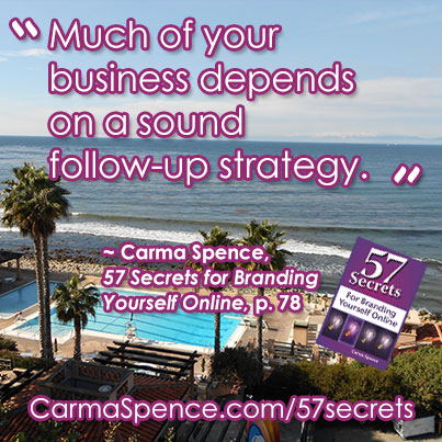 Much of your business depends on a sound follow-up strategy.