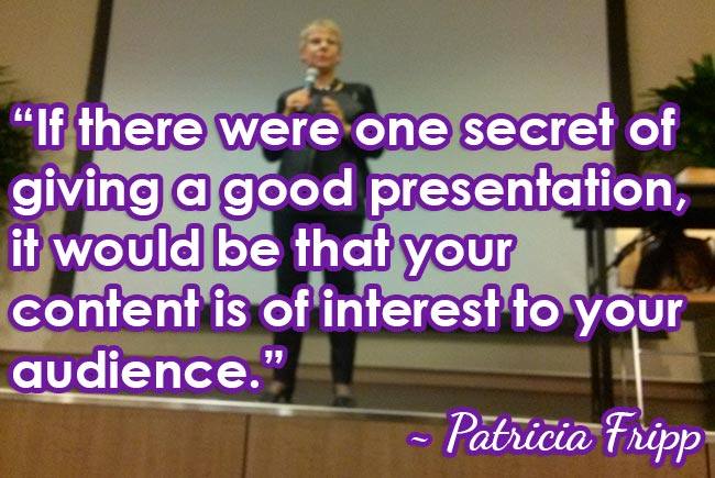 Content of interest to audience - Patricia Fripp
