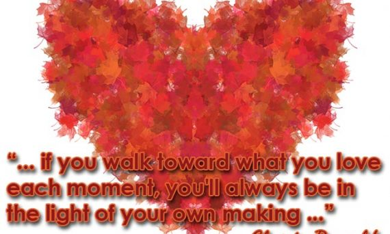 walk toward what you love