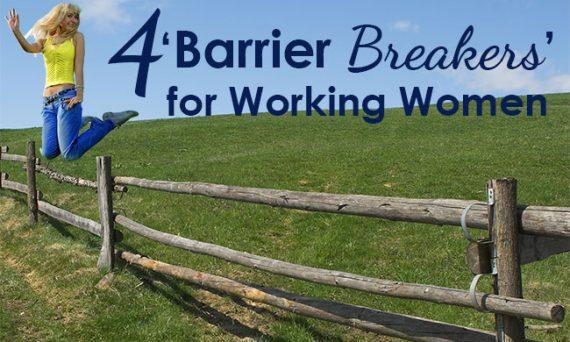 4 Barrier Breakers for Working Women