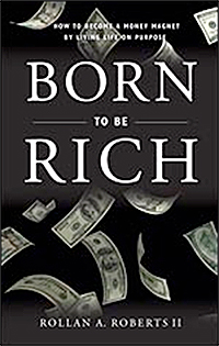 Born To Be Rich by Rollan A. Roberts II