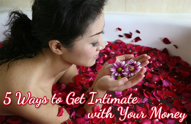 5 Ways to Get Intimate with Your Money