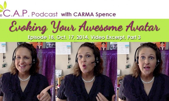 Evoking Your Awesome Advatar Podcast, Part 3