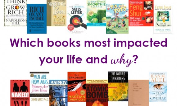 Which books most impacted your life and why?