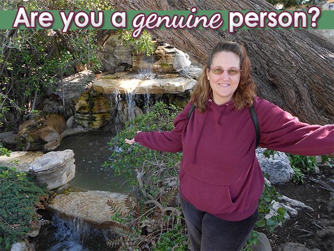 Are you a genuine person?