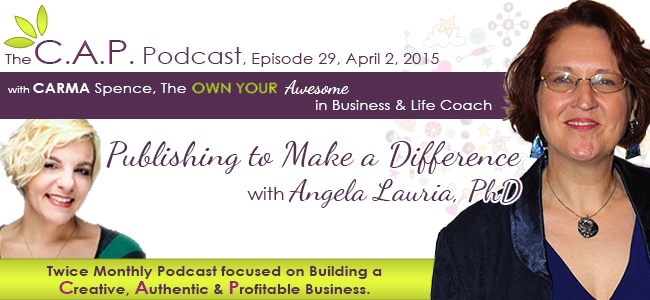 Angela Lauria on The C.A.P. Podcast with Carma Spence