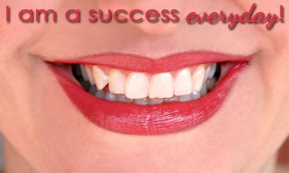 I am a success every day