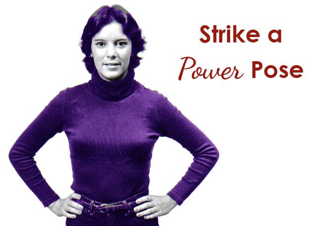 Strike a power pose