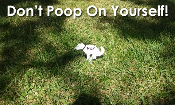 Don't poop on yourself!