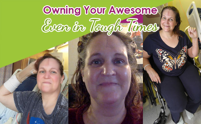 Owning Your Awesome even in tough times