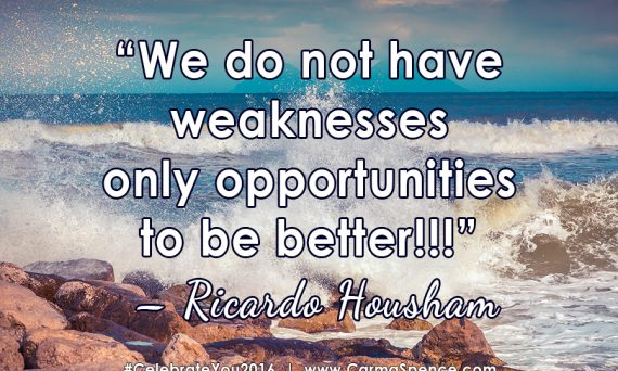 We do not have weaknesses only opportunities to be better!!! - Ricardo Housham