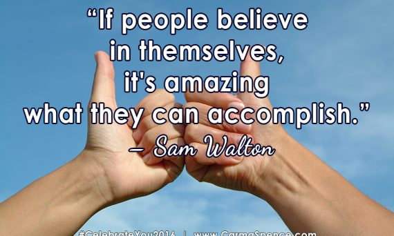 If people believe in themselves, it's amazing what they can accomplish. - Sam Walton