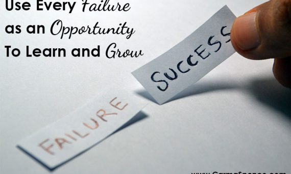 Use Every Failure as an Opportunity To Learn and Grow
