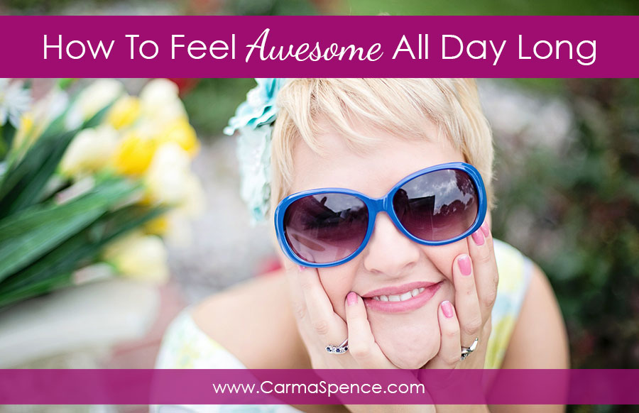 How To Feel Awesome All Day Long