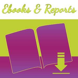 Ebooks and Reports