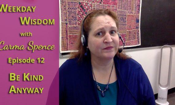 Weekday Wisdom with Carma Spence, Episode 12
