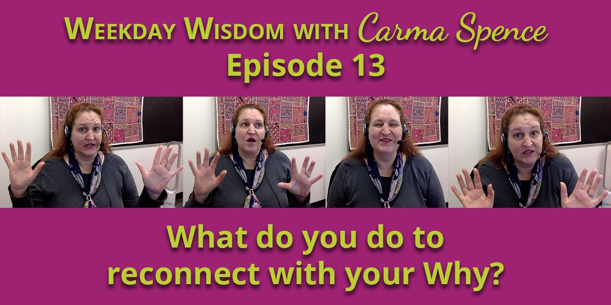 Weekday Wisdom with Carma Spence, Episode 13
