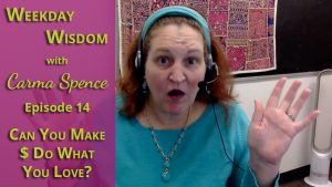 Weekday Wisdom with Carma Spence Episode 14