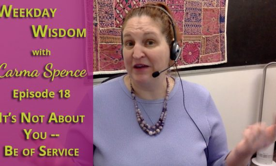 Weekday Wisdom with Carma Spence Episode 18