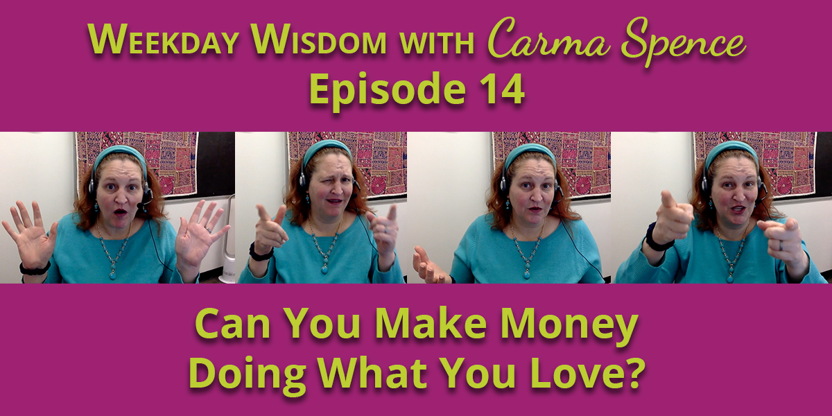 Can you make money doing what you love?