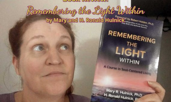 """Book Review: """"Remembering the Light Within"""" by Mary and H. Ronald Hulnick"""