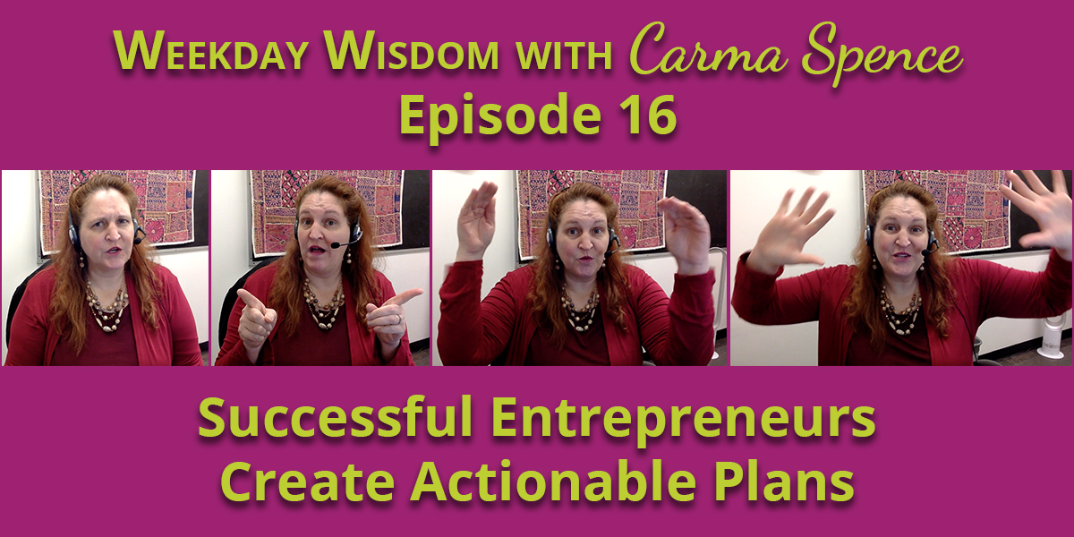 Successful entrepreneurs create actionable plans