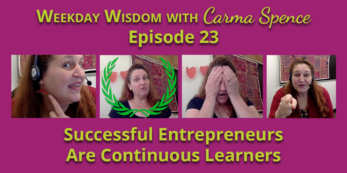 Successful entrepreneurs are continuous learners