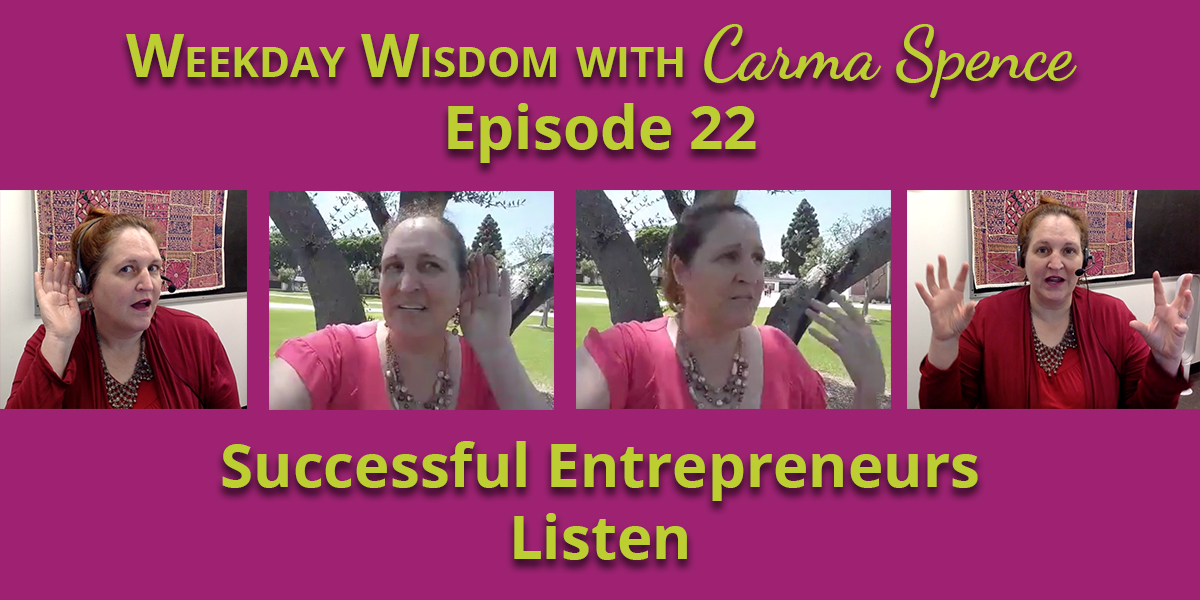 Successful entrepreneurs listen