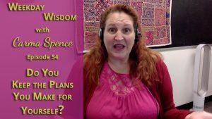 Weekday Wisdom with Carma Spence Episode 54