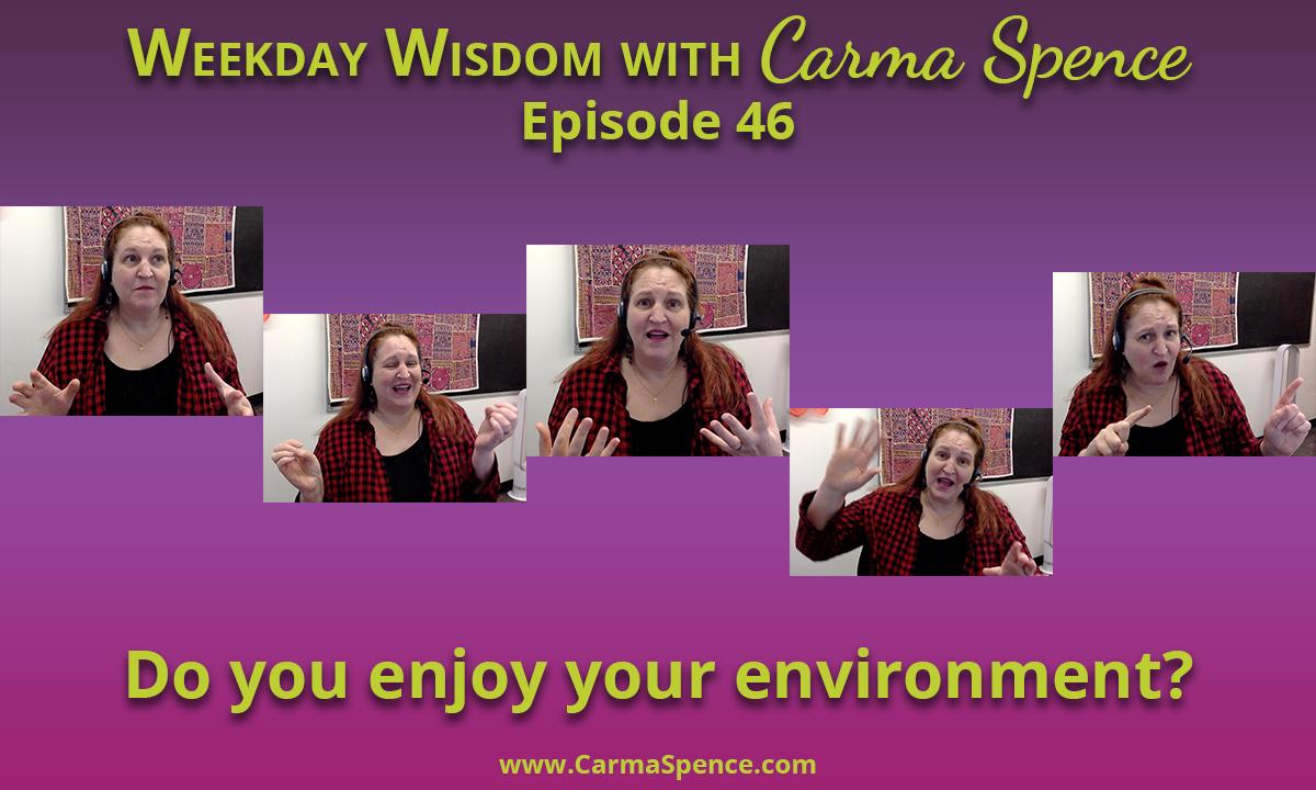 Do you enjoy your environment?