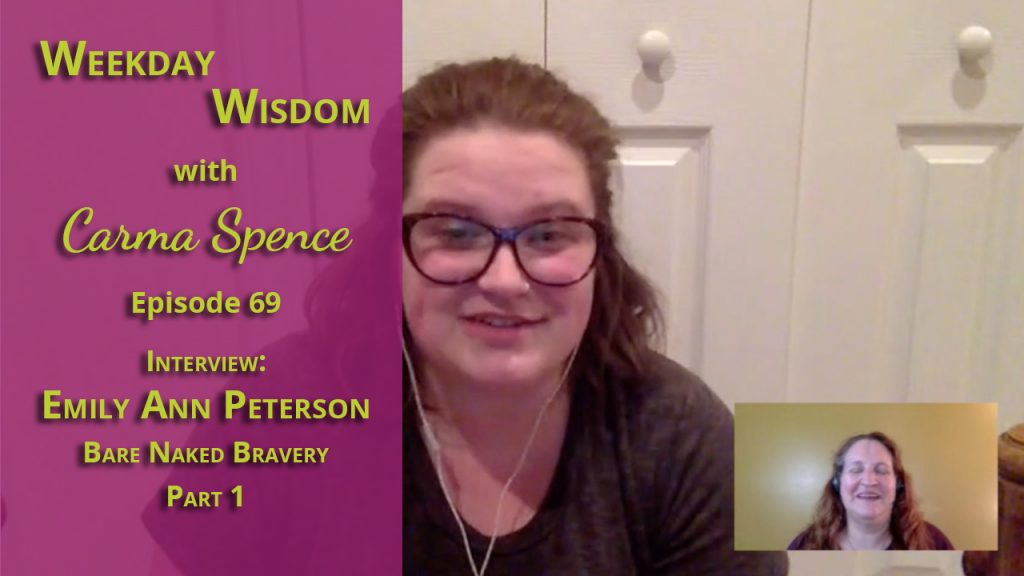 Emily Ann Peterson on Weekday Wisdom with Carma Spence, Part 1
