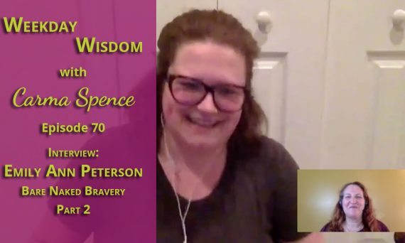 Emily Ann Peterson on Weekday Wisdom with Carma Spence Part 2