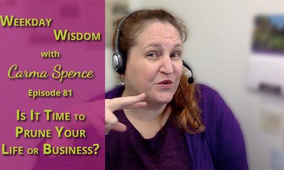 Weekday Wisdom with Carma Spence #81