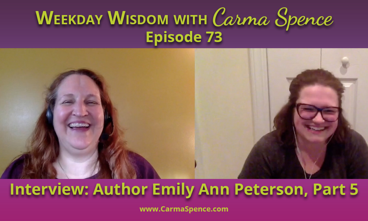 Emily Ann Peterson on the Weekday Wisdom with Carma Spence