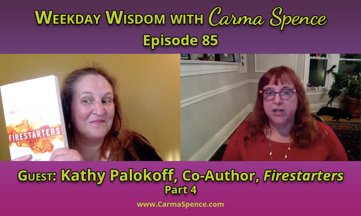 Kathy Palokoff on the Weekday Wisdom with Carma Spence #85