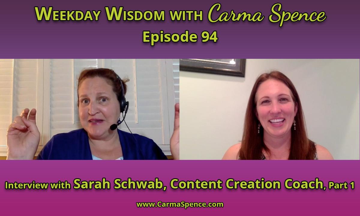 Weekday Wisdom with Carma Spence, Episode 94, interview with Sarah Schwab