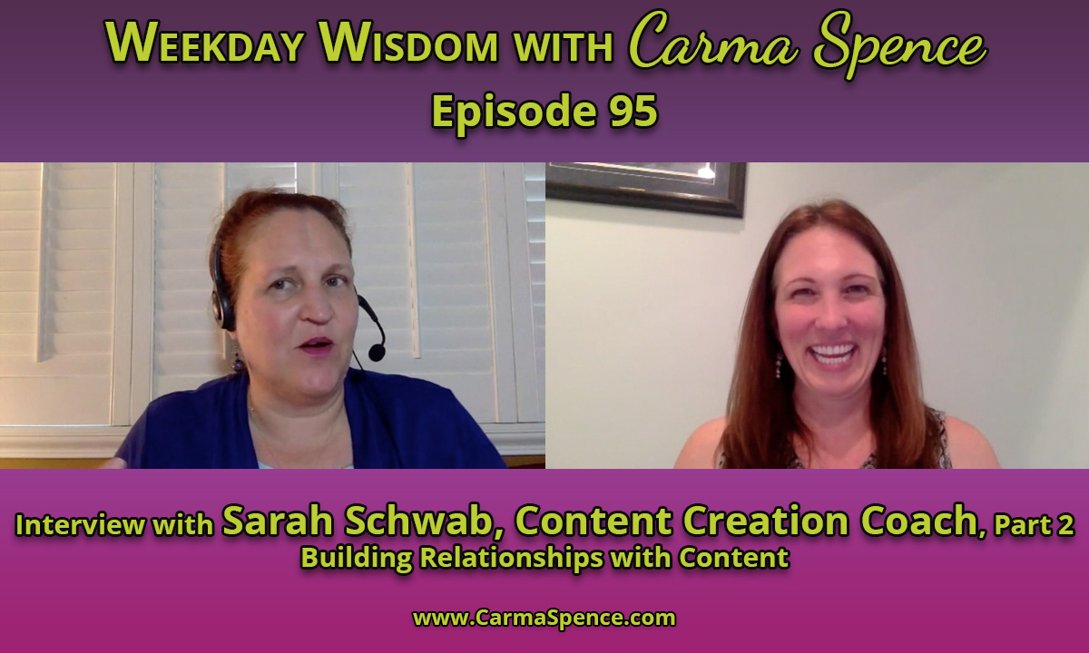 Weekday Wisdom 95 - Interview with Sarah Schwab - Building Relationships with Content