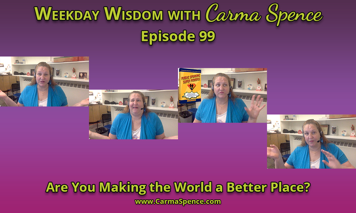 Weekday Wisdom with Carma Spence, Episode 99