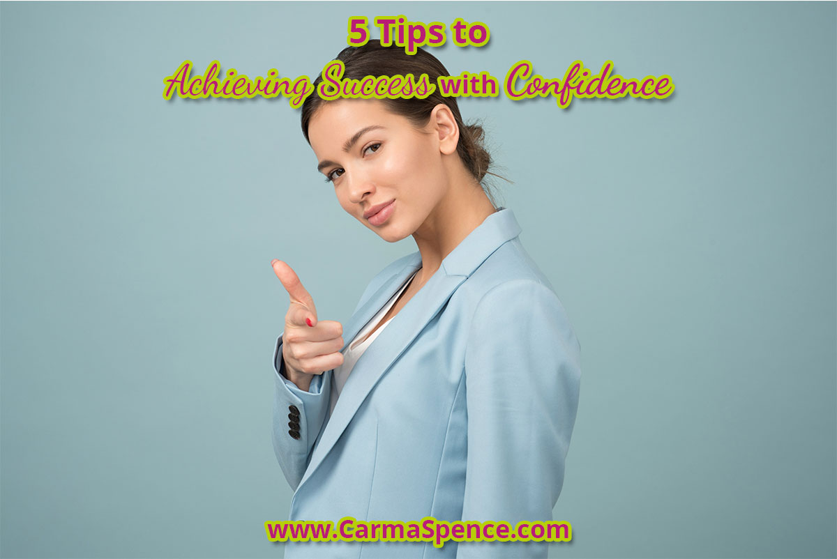 5 Tips to Achieving Success with Confidence