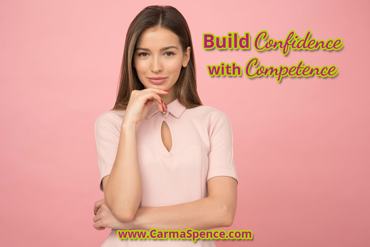 Build Confidence with Competence