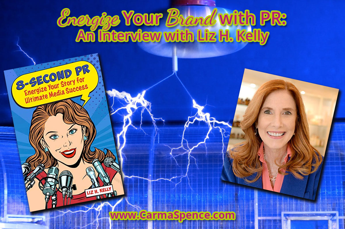 Energize Your Brand with PR: An Interview with Liz H. Kelly